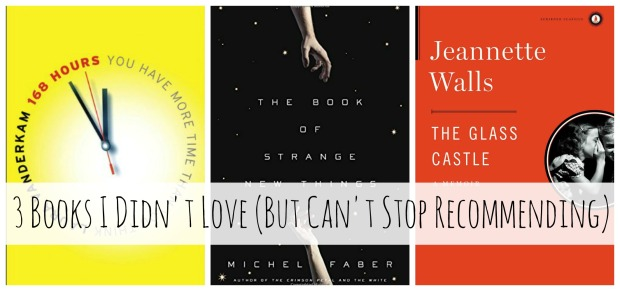 3 Books I Didn't Love (But Can't Stop Recommending)