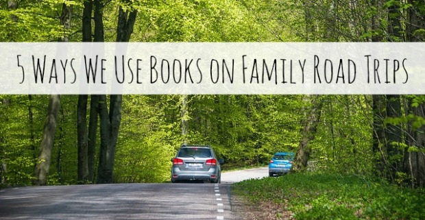 5 ways we use books on family road trips
