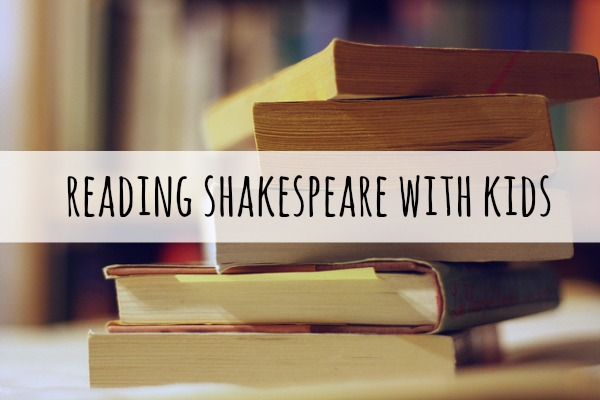 reading shakespeare with kids
